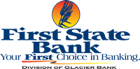 First State Bank logo - Your First Choice in Banking - Division of Glacier Bank